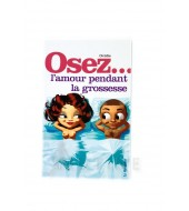 Collection osez Osez l'amour pendant la grossesse